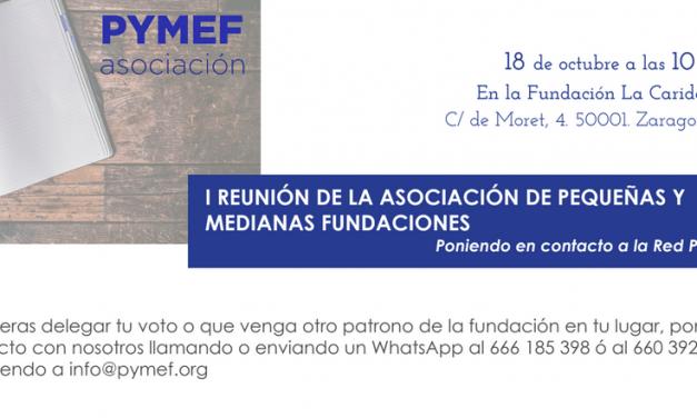 I REUNIÓN DE PYMEF, asociación de pequeñas y medianas fundaciones de España.